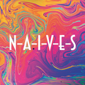 Mix it all up - NAIVES N-A-I-V-E-S album review