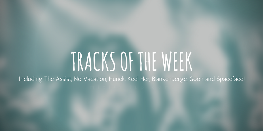 Mix It All Up tracks of the week 20-03-2017