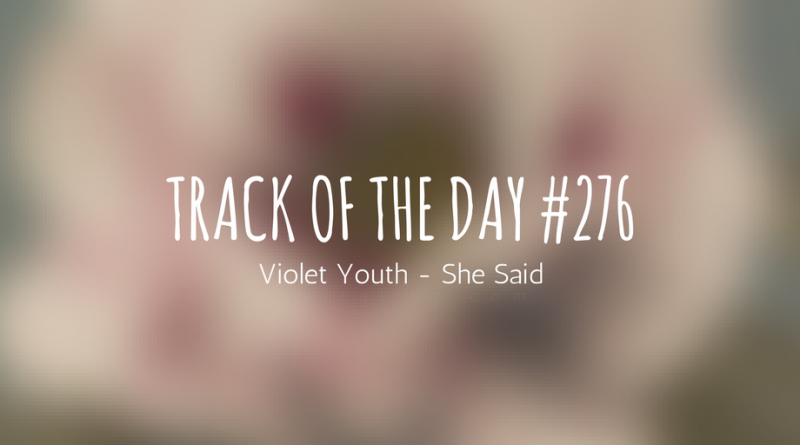 Violet Youth - She Said