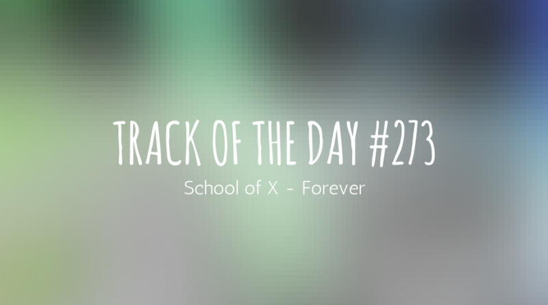 School of X - Forever
