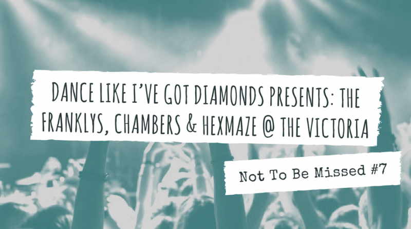 Dance Like I've Got Diamonds Present: The Franklys, Chambers & Hexmaze