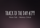 Track of the day #299: Mono Club – Memory Critical