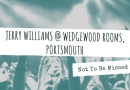 Not To Be Missed #8: Jerry Williams @ Wedgewood Rooms