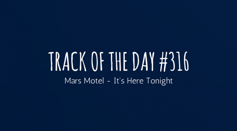 Mars Motel - It's Here Tonight