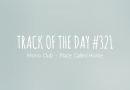 Track of the day #321: Mono Club – Place Called Home