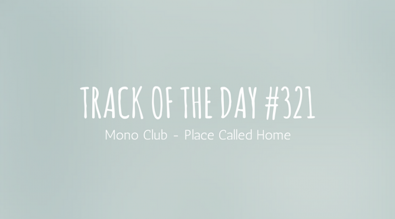 Mono Club - Place Called Home
