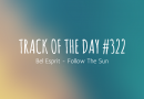 Track of the day #322: Bel Esprit – Follow The Sun