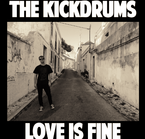 The Kickdrums - Love Is Fine