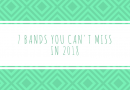 7 Bands you cannot miss in 2018
