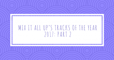 Mix It All Up's tracks of the year 2017: Part 2