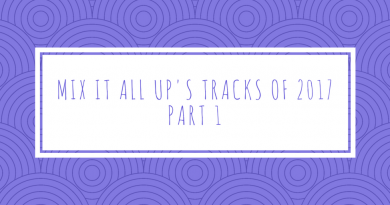 Mix It All Up's tracks of the year 2017: Part 1