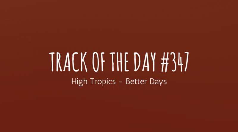 High Tropics - Better Days