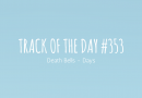 Track of the Day #353: Death Bells – Days