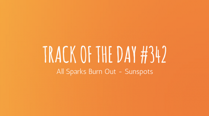 All Sparks Burn Out - Sunspots