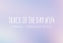 Track of the day #374: Makeness – Stepping Out Of Sync