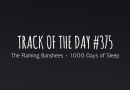 Track of the day #375: The Flaming Banshees – 1000 Days of Sleep