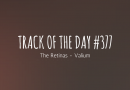 Track of the day #377: The Retinas – Valium