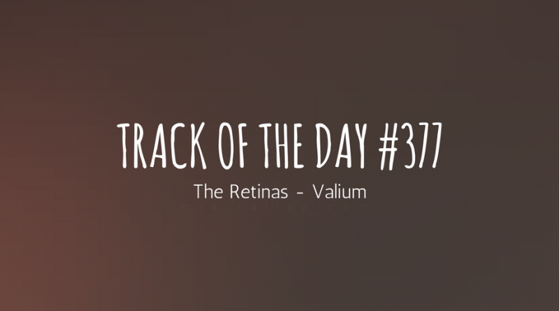 The Retinas - Valium