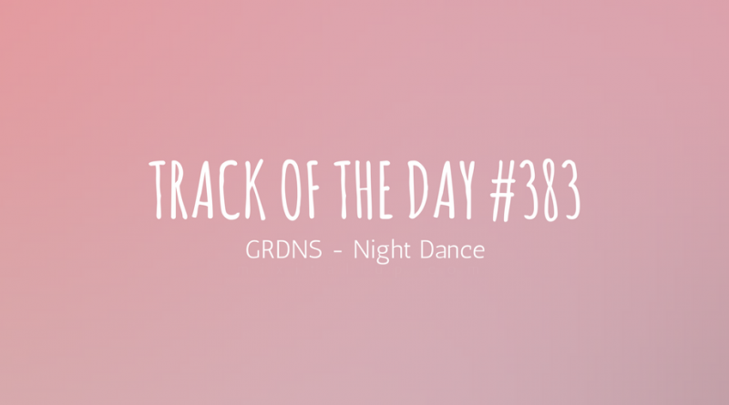 GRDNS - Night Dance
