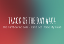 Track of the day #404: The Tambourine Girls – Can't Get Inside My Head