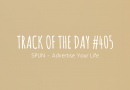 Track of the day #405: SPUN – Advertise Your Life