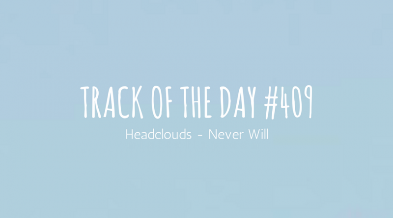 Headclouds - Never Will