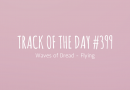 Track of the day #399: Waves of Dread – Flying