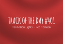 Track of the day #401: Ten Million Lights – Red Tornado