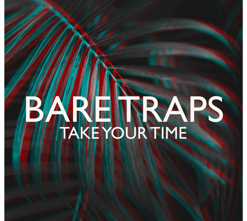 Bare Traps - Take Your Time
