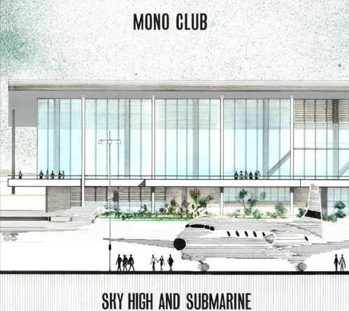Mono Club - Sky High and Submarine