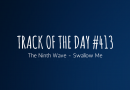 Track of the day #413: The Ninth Wave – Swallow Me