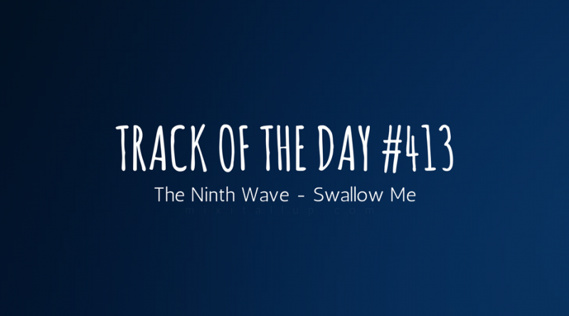 The Ninth Wave - Swallow Me