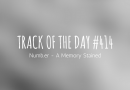 Track of the day #414: Numb.er – A Memory Stained