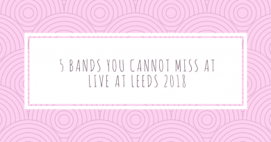 5 Bands You Cannot Miss At Live At Leeds 2018!