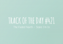 Track of the day #421: The Faded North – State I'm In