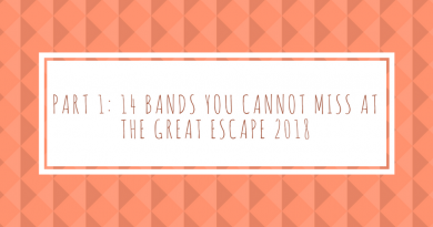 Part 1: 14 Bands You Can't Miss At The Great Escape 2018!