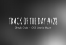 Track of the day #428: Orsak:Oslo – 055 Arctic Haze