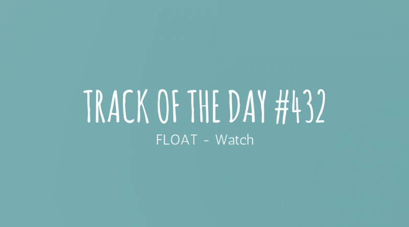 FLOAT - Watch