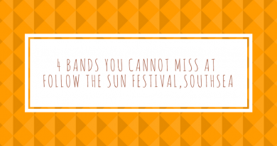 4 Bands You Cannot Miss at Follow The Sun Festival, Portsmouth!