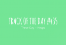 Track of the day #435: These Guy – Heaps