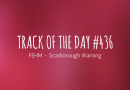 Track of the day #436: FEHM – Scarborough Warning