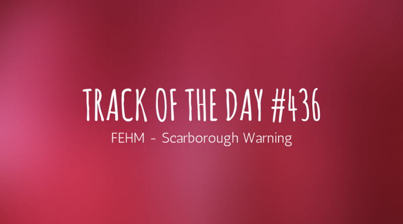 FEHM - Scarborough Warning