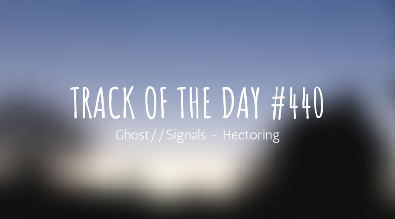 Ghost//Signals - Hectoring