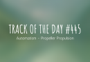 Track of the day #445: Automatism – Propeller Propulsion
