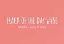 Track of the day #456: DANSU – Love Is Ours