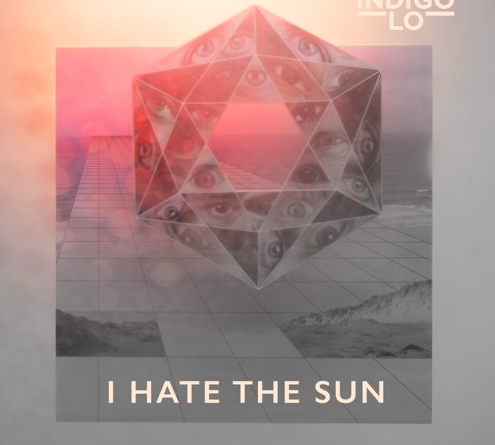 Indigo Lo - I Hate The Sun