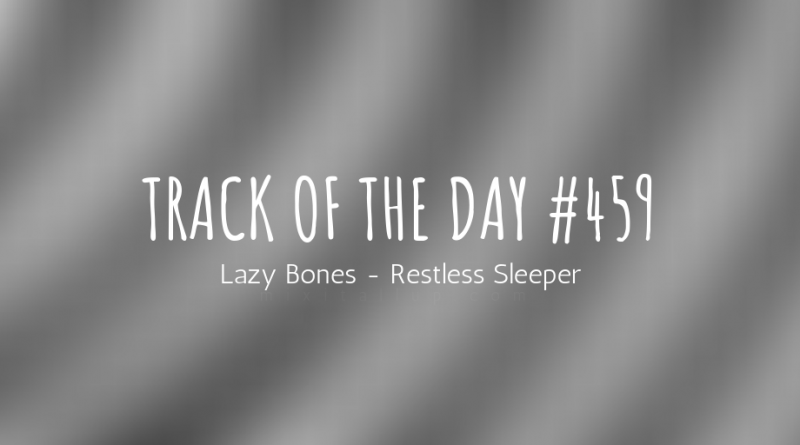 Lazy Bones - Restless Sleeper