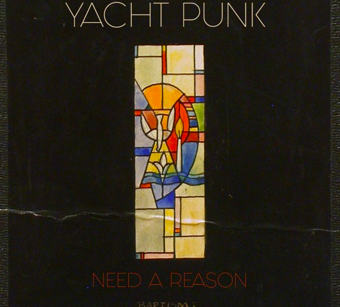 Yacht Punk - Need A Reason
