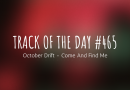 Track of the day #465: October Drift – Come And Find Me