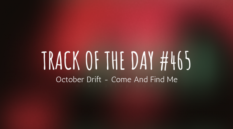 October Drift - Come And Find Me